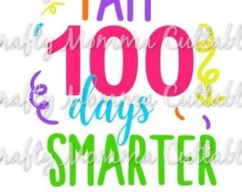I am 100 days smarter SVG file / 100 days of school SVG / 100th day Cut File / 100 days smarter SVG / Silhouette Cutting File