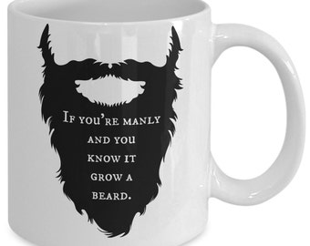 Funny mug for men- If you're manly and you know it grow a beard- Coffee or tea cup for him
