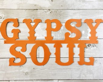Gypsy Soul Metal Sign - Metal Wall Art - Orange Home Decor - Gypsy Soul