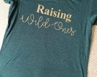 Raising Wild Ones Ladies T Shirt