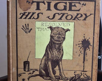 Tige--His Story Vintage Children's book; Humor book about a pet dog 1905 by R.F. Outcault