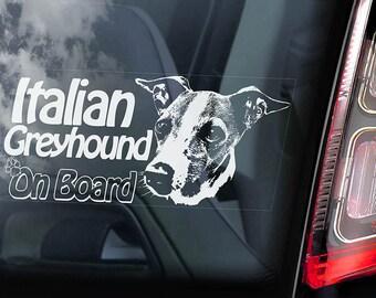 Italian Greyhound on Board  - Car Window Sticker - Levrette d'Italie Galgo italiano Dog Sign Decal  -V01