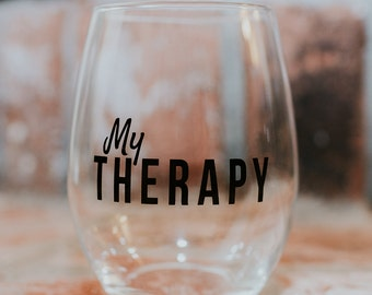 My Therapy - Stemless Wine Glass - Funny Gift - Mom Gift- Gifts for Her -