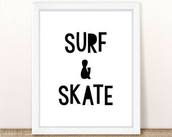 PRINTABLE Surf & Skate, Surf And Skate, Instant Download, Digital File, Surf And Skate Wall Print, Surfing Print, Skateboard, Skating Print