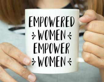 Empowered Women Empower Women - Feminist Mug, Feminist Quote Feminism Mug, Feminism Quote, Quote Mug, Gift For Her, Gift For Feminist