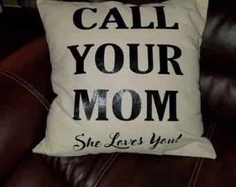 Call Your Mom Pillow Cover