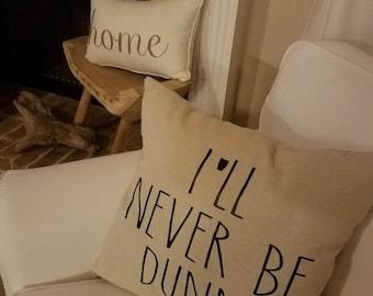I'll Never Be Dunn Pillow Cover
