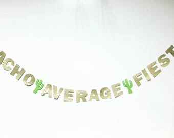 Nacho average fiesta banner - taco tuesday, Cinco de Mayo, fiesta