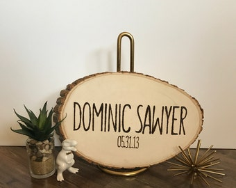 Custom Wood Burned Name and Birthday Wall Sign, Baby Shower Gift, Wedding Gift, Anniversary Gift, Small Large Wood Slice Sign