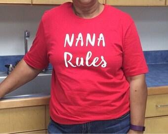 Nana Rules, nana shirt, grandma rules, tee  unisex sizes S-4XL
