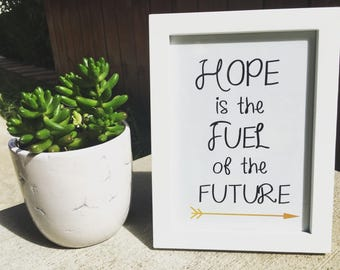 """Original Inspirational Quote """"Hope is the Fuel of the Future""""-Framed"""