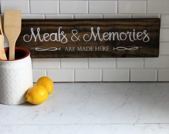 Meals & memories are made here, wood sign, kitchen decor, home decor, wall art, rustic, farmhouse signs, just because, housewarming gift