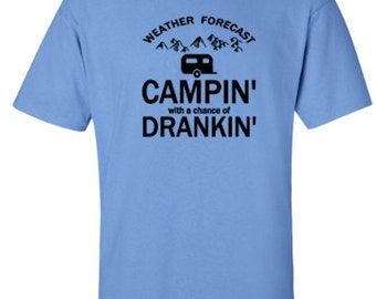 Weather Forecast Campin' with a Chance of Drankin' Camping Unisex Tshirt