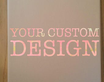 MADE TO ORDER -Custom Canvas-