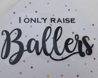 I Only Raise Ballers - iron on