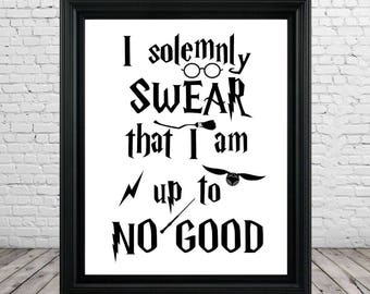 """Harry Potter Printable Sign Poster """"I Solemnly Swear That I am Up to No Good"""" Digital Harry Potter Quotation, Harry Potter Wall Art Print"""