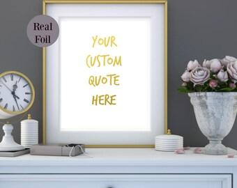 Custom Foil Print, Custom Quote, Nursery prints, Gold Foil Art Print, foil custom print, inspiration prints. custom foil print Australia.