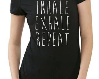 Inhale exhale repeat ladies T shirt