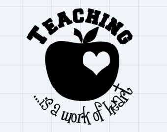 Teaching Is A Work of Heart Vinyl Sticker Decal