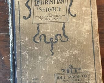 Songs of Christian Service by William J Kirkpatrick and Dr. H L Gilmour