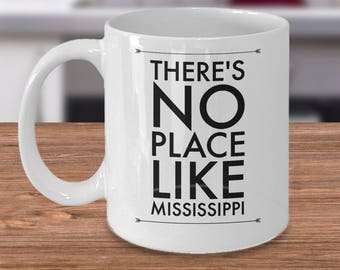 Mississippi Coffee Mug - The Magnolia State Gift - The Hospitality State Cup - There's No Place Like Mississippi