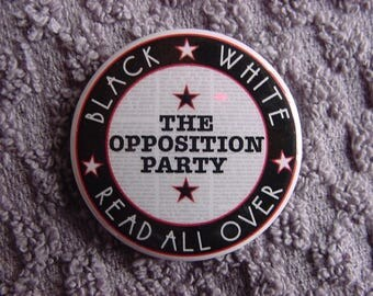 Button/The Opposition Party: On behalf of a free press, free speech and independent journalism! Benefit ACLU!