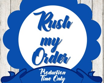 RUSH MY ORDER: Rush of Your Order to Ensure Faster Turnaround Time