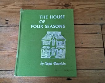 Collectable Children's Book House of Four Seasons by Roger Duvoisin 1963 HB Vintage