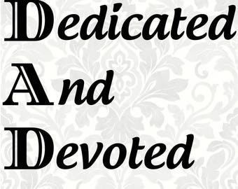 dad svg, Father's day svg - Dad-Dedicated And Devoted (SVG, PDF, Digital File Vector Graphic)