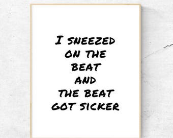 I sneezed on the beat and the beat got sicker | Beyonce | Printable | 8.5x11 | 8x10