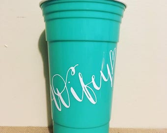 SALE!! - Personalized Wifey Party Cup - Bride Gift - Personalized Wedding Gift - Bachelorette Party