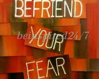 Befriend your fear Motivational print