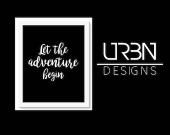 Let the adventure begin Printable, Digital Print
