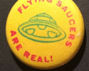 "Flying Saucers are Real UFO 1"" Button Pinback"