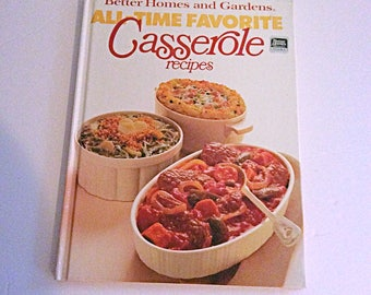 Better Homes and Gardens All time favorite Casserole recipes.