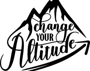 Change Your Altitude, Vinyl Decal, Car Decal