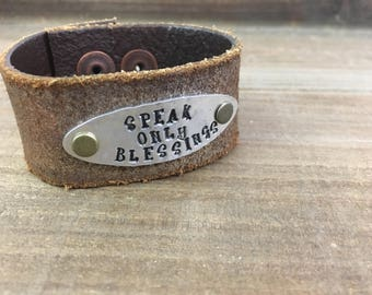 Stamped Leather Cuff-Speak Only Blessings-Word Cuff-Speak Truth