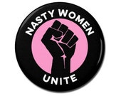 """Nasty Women Unite Button, 1.25"""" or 2.25"""" Pinback Pin Button Badge Magnet, Protest, Anti Trump, Hillary Clinton Nasty Woman, Not My President"""