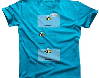 You're the Bee's Sneeze Tshirt