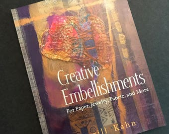 Creative Embellishments: For Paper, Jewelry, Fabric, and More Book by Sherrill Kahn a Craft Book