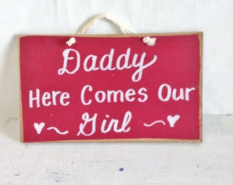 Daddy here comes our girl sign wedding decor Custom wood plaque carry down aisle Uncle Brother quote