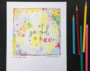 PRINT: be of good cheer