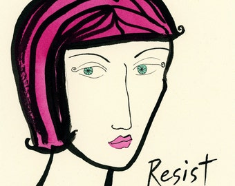 Resist- Resistance, Resist print, Revolution, Political print, pink hair,