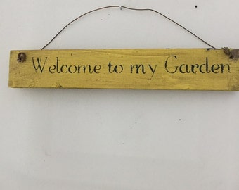 Handmade Wooden Sign Welcome To My Garden Primitive Country / Price Includes Shipping