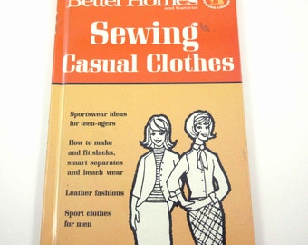 Sewing Casual Clothes Vintage 1960s Better Homes and Gardens Illustrated Sewing Book
