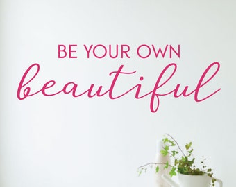 Wall Quote Decal Be Your Own Beautiful Confidence Bedroom Closet Vanity Unique Vinyl Decal