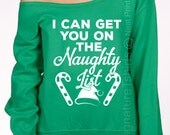 I Can Get you on The Naughty List sweatshirt. Ugly Christmas Sweater. Christmas Sweatshirt. Funny Christmas Sweater.Christmas Sweater. S-4xl