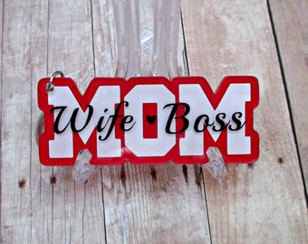 Wife-Mom-Boss acrylic keychain.  Red, white and black.  Mother's Day gift.  Ready to ship.