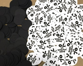 70th Birthday Confetti - Still Stylish at 70 - 3/4 Inch Circles - Black and White or Your Color Choice