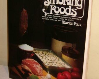 Smokehouse Cookbook Drying Curing Smoking Foods Recipes Techniques Instructions Vegetables Fruits Herbs Fish Meat 1977 Grosset Dunlap Book